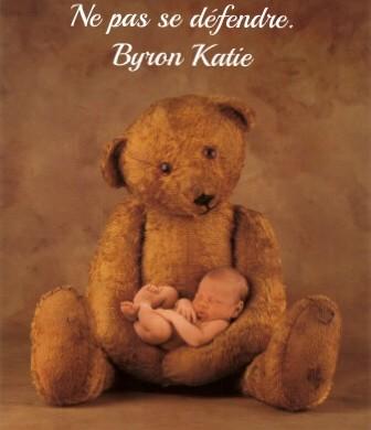 """L'ultime défense : Ne pas se défendre"" Byron Katie"